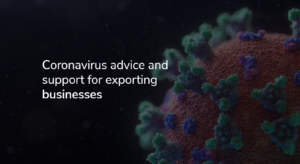 Coronavirus advice and support for exporting businesses